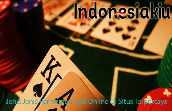 Jenis Jenis Permainan Judi Online Di Situs Terpercaya